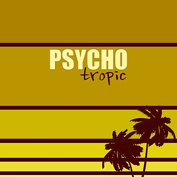 Psycho-tropic by HDesigns