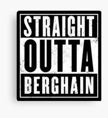 Straight Outta Berghain Canvas Print