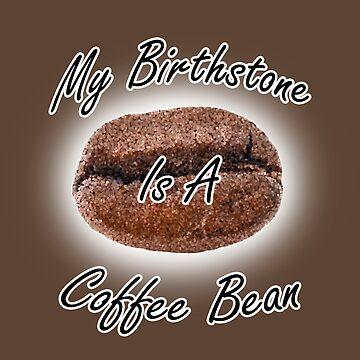 Coffee Bean Birthstone by blakcirclegirl