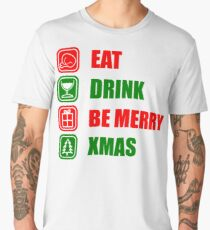 Eat, Drink, Be Merry Xmas Men's Premium T-Shirt