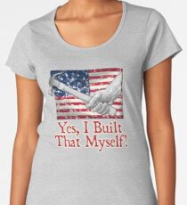 Yes, I Built That Myself! Women's Premium T-Shirt
