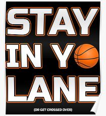 Stay In Yo Lane Basketball Ball Baller Gifts Poster