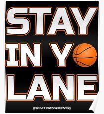 Stay In Yo Lane Basketball Big Baller Gifts Poster