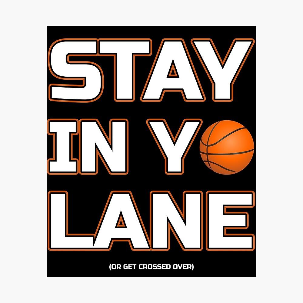 Bleiben Sie in Yo Lane Basketball Big Baller Geschenke Fotodruck