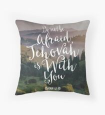 Do Not Be Afraid, Jehovah Is With You Throw Pillow