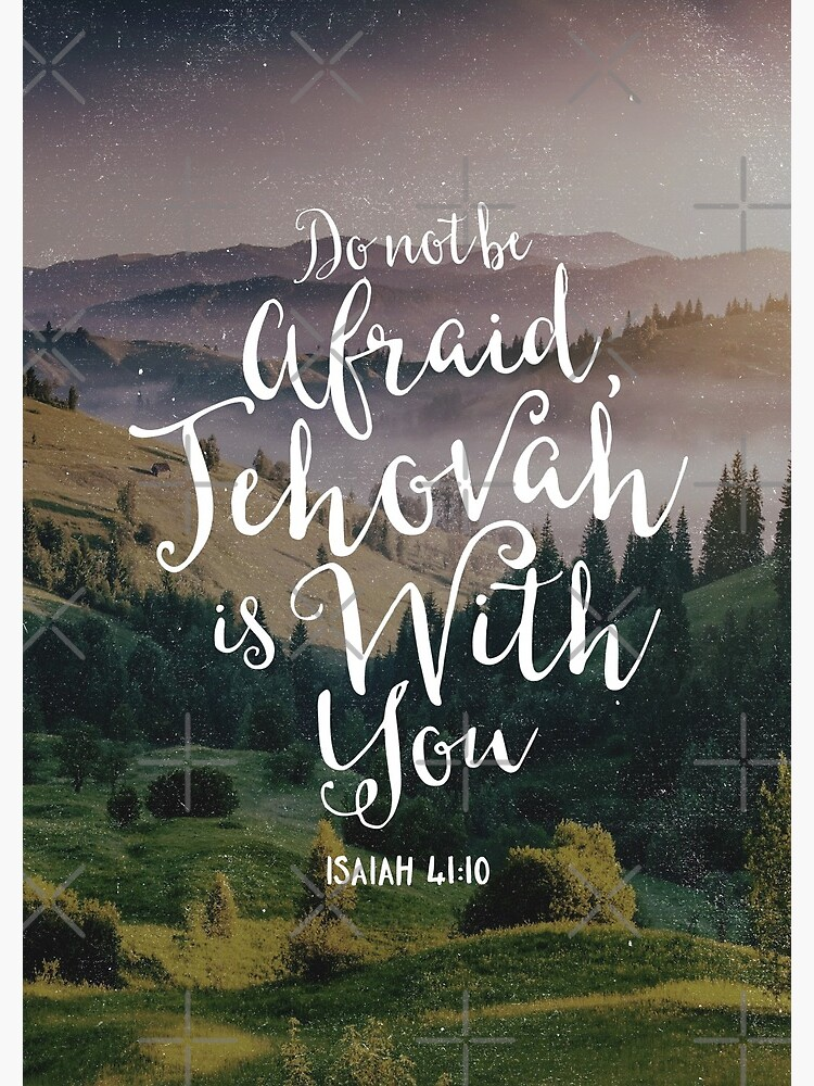 Do Not Be Afraid, Jehovah Is With You by JenielsonDesign