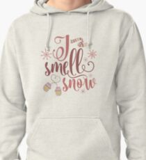 I Smell Snow Pullover Hoodie