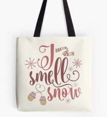 I Smell Snow Tote Bag
