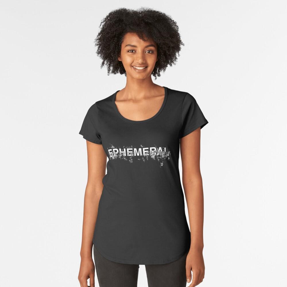 "Word ""Ephemeral"" in a minimal design Women's Premium T-Shirt Front"