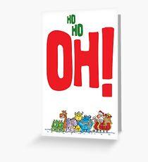 Ho Ho OHHHH! Greeting Card