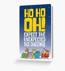 Expect the unexpected! Greeting Card