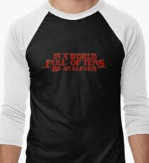 Be an Eleven T-Shirt