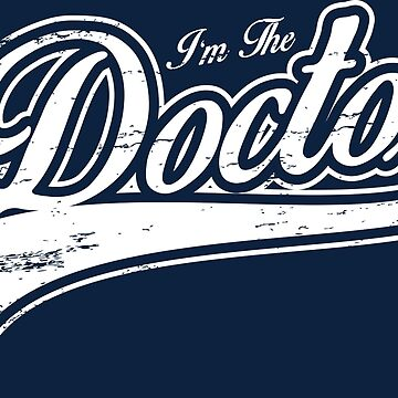 I'm The Doctor by lisa-richmond