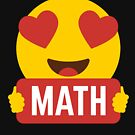 I love MATH MATHLETE Heart Eye Emoji Emoticon Funny MATH MATHLETE MATHEMATICS  SHIRT players Graphic Tee T shirt by DesIndie