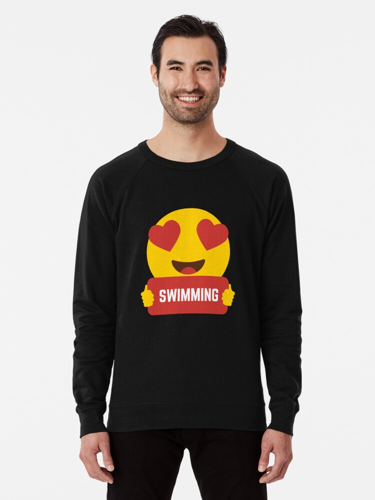 1c0528e6 I love SWIMMING Heart Eye Emoji Emoticon Funny SWIMMING PLAYERS PERFORMANCE  SHIRT players Graphic Tee T shirt Lightweight Sweatshirt