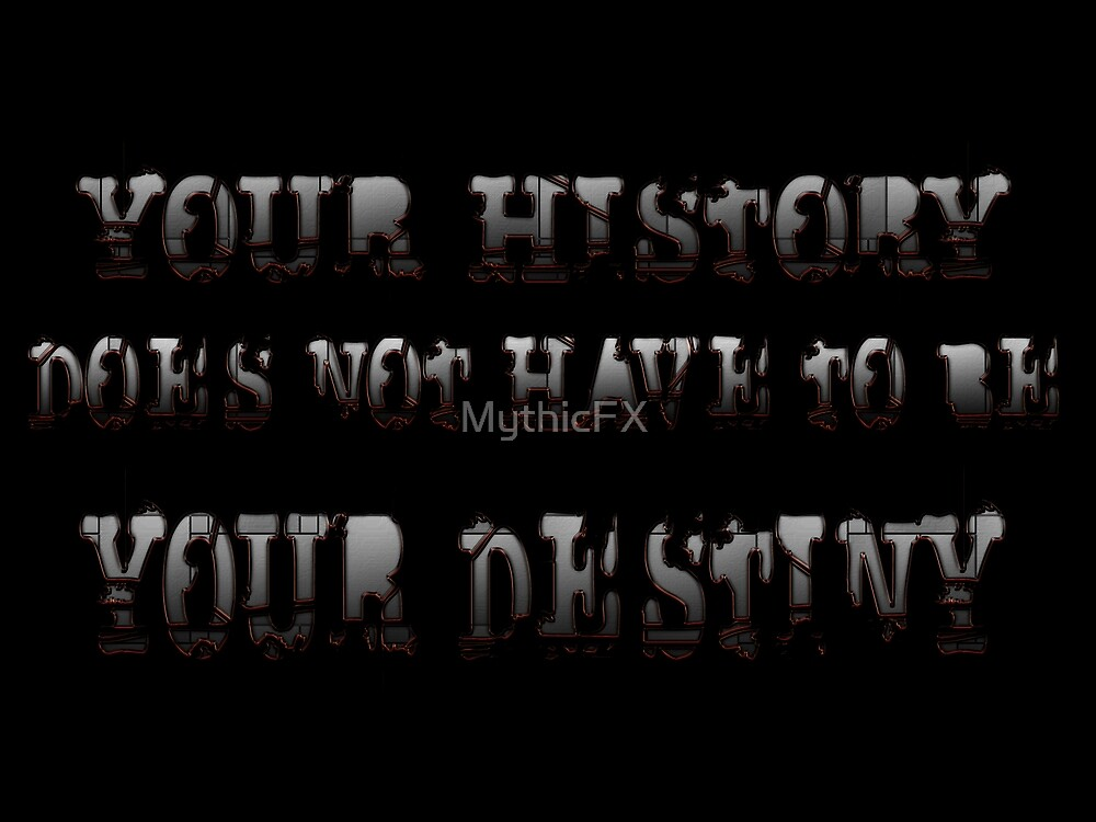 Your History by MythicFX