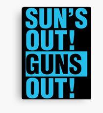 SUNS OUT! GUNS OUT! Canvas Print