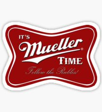 Mueller Time Follow the Rubles Sticker