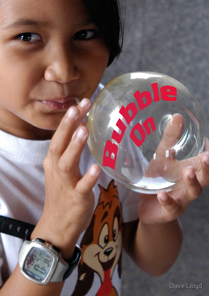 Bubble On !! by Dave Lloyd