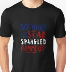 4th of July - Time to Get Star Spangled Hammered Unisex T-Shirt