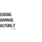Not judging your grammar, just analysing it - Mug in black on white by Lingthusiasm