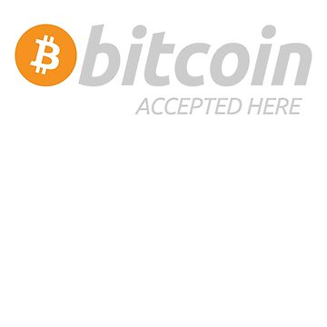 Bitcoin Shirt Bitcoin Accepted Here T-Shirt - BTC Logo by FunnyAddicting