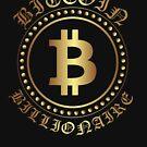 BitCoin Billionaire - BTC - Crypto Currency Shirt by FunnyAddicting