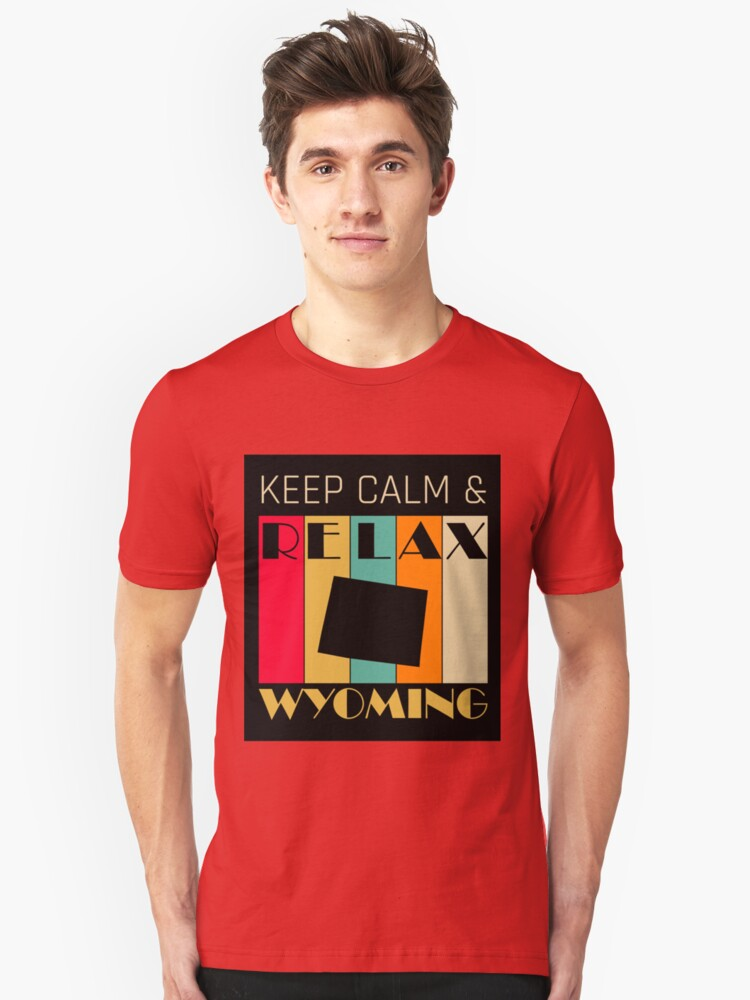 WYOMING - US STATE MAP - KEEP CALM & RELAX Unisex T-Shirt Front