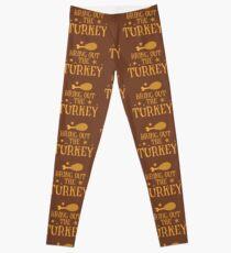 Bring out the TURKEY! fun Thanksgiving design Leggings