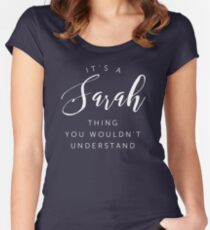 It s a Sarah thing you wouldn t understand Women's Fitted Scoop T-Shirt