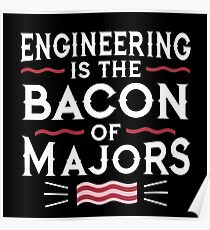 ENGINEERING IS THE BACON OF MAJORS - FUNNY EGINEER TEE - FUNNY ENGINEERING SHIRT Poster