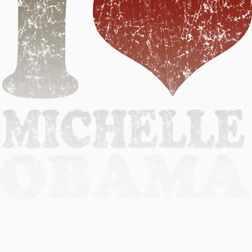 I love Michelle Obama 08 t shirt by barackobama
