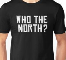 Who The North? (Raptors) Unisex T-Shirt