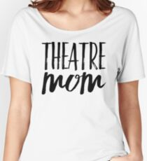 THEATRE MOM Women's Relaxed Fit T-Shirt