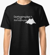 Cartography is my Pornography Classic T-Shirt