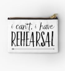 I Cant I Have Rehearsal Studio Pouch
