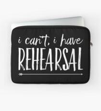 I Cant I Have Rehearsal Laptop Sleeve