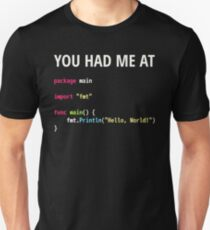 You Had Me At Hello World - Go Programmer in Love Design Unisex T-Shirt