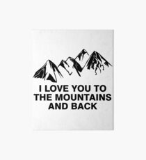 I love you to the mountains and back Art Board