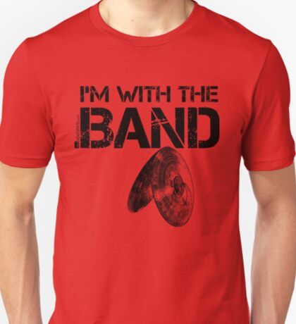 I'm With The Band - Cymbals (Black Lettering) T-Shirt