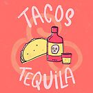 Tacos & Tequila by gingerish