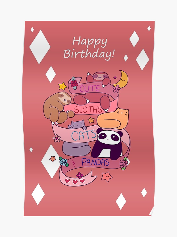 Happy Birthday Cute Sloths Cats And Pandas Poster