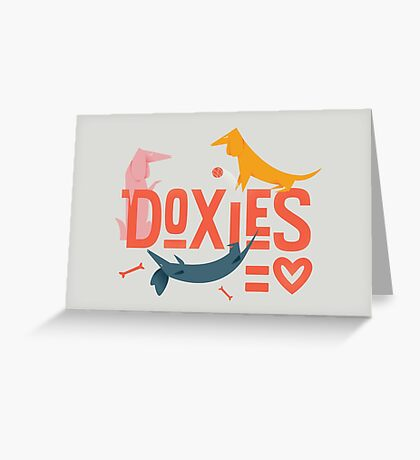 Doxies are Love Greeting Card