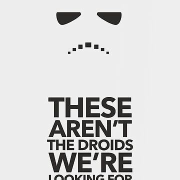 These aren't the droids we're looking for by shimey
