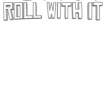 D&D: Just Roll With It by Obsessed