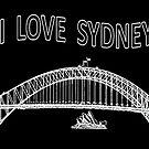 I LOVE SYDNEY (White writing) by C J Lewis