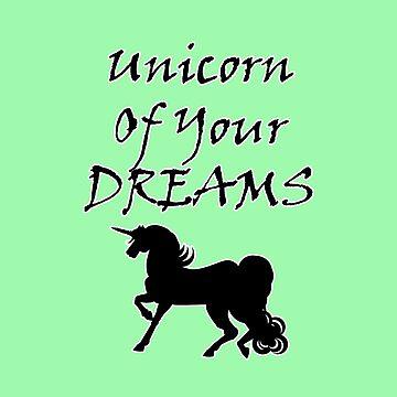 Unicorn Of Your Dreams (Black) by blakcirclegirl