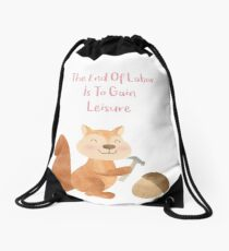 The end of Labor is to Gain Leisure Drawstring Bag