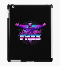 I Want to Break Free! iPad Case/Skin