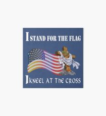 Stand For The Flag Kneel At The Cross  Art Board